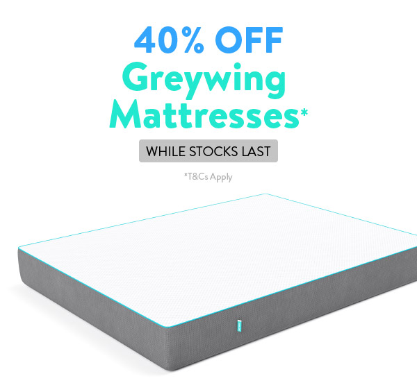 SAVE 40% Off Greywing Mattresses While Stocks Last!