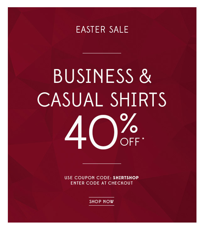 Hurry, 40%* off shirts ends midnight!